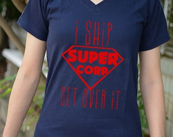 i ship Supercorp get over it t-shirt short sleeve