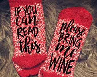 If You Can Read This Bring Me Wine Socks/ Bring Me Wine Socks/ Valentine's Gift/ Wine Socks/ Wine Lover/ Gift for Wine Lover/ Novelty Socks