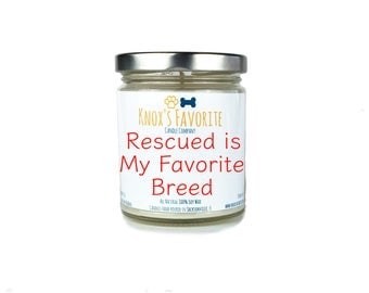 Scented Candle Dog Lover Rescued is my Favorite Breed 9 oz. Candle Dog Lover Gift Dog Person Animal Rescue Candle Gift for Her Gift for Him