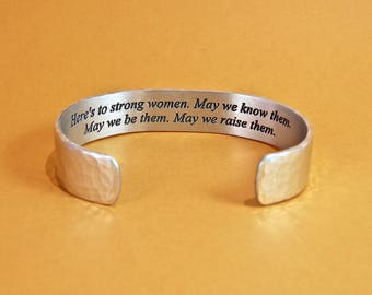 Best Friend Gift ~ Here's to strong women.  May we know them.  May we be them.  May we raise them. ~ Inspirational Gift / Motivational Gift
