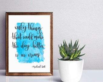 The Office TV Show Quote, Michael Scott, The Office Gift, Handmade Poster with Calligraphy, Kitchen Decor, Wall Decor, Ice-cream, Summer