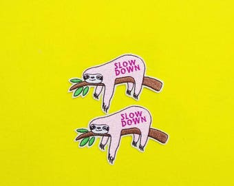 Cute Sloth Slow Down Please - Iron on patch