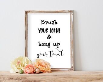 Bathroom Wall Art, Brush your teeth, hang up your towel, Bathroom Print, Bathroom Decor, Bathroom Sign, Handwritten Decor, Digital Print