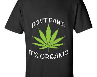 Don't Panic It's Organic Weed High 420 Friendly Marijuana Designed Cotton Funny Men Size Unisex T-Shirts for Men and Women