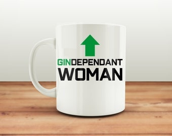 Gindependant Woman Mug, Funny Gin Coffee Mug, Gin Ceramic Coffee Mug, Gin Mug, Gin Lover Gift, Funny Gin Quote, Funny Gift for Her