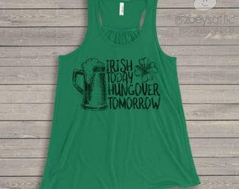 St. Patrick's Day shirt -Irish today hungover tomorrow flowy tank top SNLS-083-f