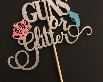 Guns Or Glitter Cake Topper