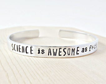 Science Is Awesome AF, science gift, adjustable bracelet, Personalized, nerd gifts for her, chemistry, biology, physics, science jewelry