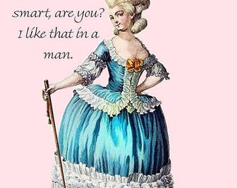 You're Not Too Smart, Are You? I Like That In A Man. Pretty Girl Postcard. Card. Marie Antoinette. Marie Antoinette Dress. Blue Dress. Pink