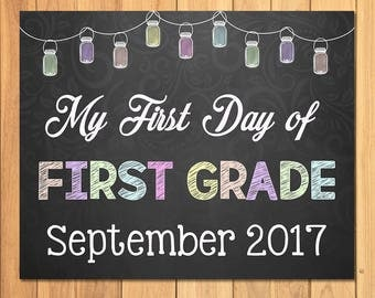 First Day of School Sign Chalkboard Mason Jars - My First Day of First Grade Sign - September 2017 - First Day of School Photo Prop Sign
