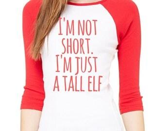 I'm Not Short. I'm Just A Tall Elf Christmas Baseball Tee