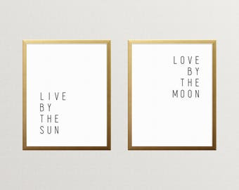 PRINTABLE ART, Live By The Sun Love By The Moon, Black And White, Wall Art, Love Live, Inspirational Print Art, Inspirational Quote