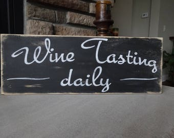 Wine Tasting Daily sign. Hand painted wood sign/ Wine lover decor/ Vino sign/ Wine sign/ Bar sign/ Rustic wine sign