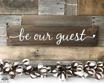 """Be our Guest Wood Sign 