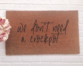 We Dont Need A Crockpot|Doormat