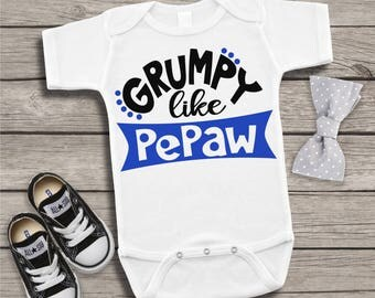 Grumpy Like PePaw Newborn Baby Infant Bodysuit Creeper Toddler T Shirt Tee Funny Baby Shower Gift Idea Birthday Present Grandparent Nickname