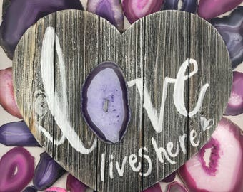 "Heart ""love lives here"" wood sign with extra quality agate and hand lettering"
