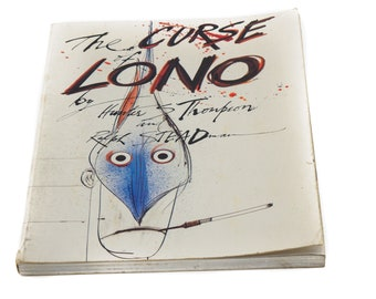 Hunter S Thompson and Ralph Steadman The Curse of Lono soft-cover book