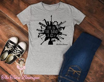 I'm in the band shirt, All sizes, Rock Band, Marching Band, School Band, Garage Band, Favorite Band, Cute, Baby, Toddler, Child, Adult Shirt