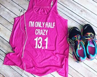 I'm only half crazy running tank, half marathon tank.