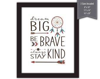Dream Big | Be Brave | Stay Kind --- Tribal Nursery Printable --- 3 Sizes --- Instant Download --- #B910-S