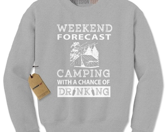 Weekend Forecast Camping With A Chance Of Drinking Adult Crewneck Sweatshirt