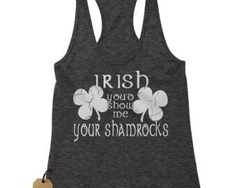 Irish You'd Show Me Your Shamrocks Racerback Tank Top for Women