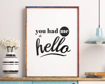 You Had Me at Hello – Printable Poster Wall Art, Valentines Art, Movie Quote Print, Typography Wall Decor *Instant Download PDF & JPG*