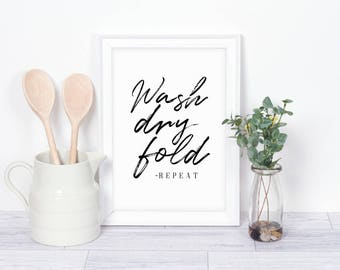 Wash Dry Fold Repeat Utility/ Laundry Room Typography Print