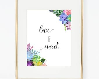 Printable Succulent Wedding Love is Sweet Poster