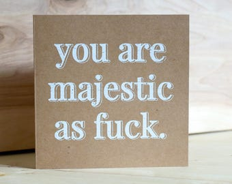 Funny Greeting Card, White Foil Majestic as Fuck Brown Kraft with Envelope, Square