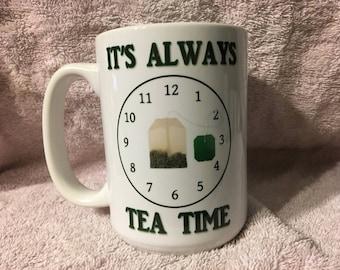 It's Always Tea Time mug