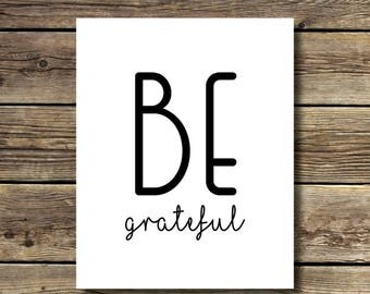 8x10 print - Be Grateful - Black and white - INSTANT DIGITAL DOWNLOAD