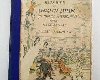 Scarce Antique Children's Book - The Children's Blue Bird By Georgette LeBlanc (Maurice Maeterlinck)  Illustrations By Albert Rothstein
