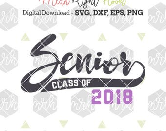 Senior svg, School svg, Class of 2018 svg, Graduation svg, High school svg,  INSTANT DOWNLOAD for cutting machines - svg, png, dxf, eps