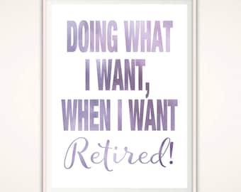 Retirement PRINTABLE - Retirement Print, Retirement Gifts, Retirement Gift for Woman, Retired Teacher Gifts, Printable Retirement Gift
