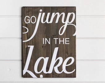 "Go Jump In The Lake Sign, Lake House Decor, Lake Home Decor, Lake Signs, Lakehouse Decor, Cabin Signs, Cabin Gifts, Lake Gifts, 12""W x 16""H"