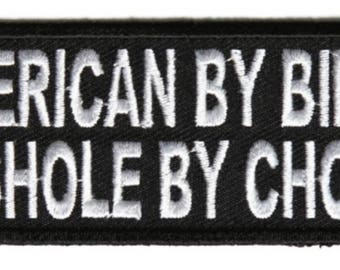 American By Birth A*shole By Choice Patch - 4x1.5 inch P5370