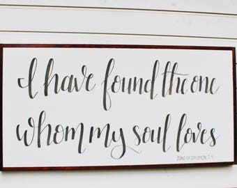 I Have Found The One Whom My Soul Loves | Song of Solomon 3:4 | Framed Wooden Sign