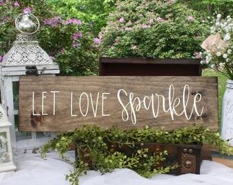 Let Love Sparkle - Wood Sign