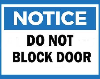 Notice Do not Block Door Metal Sign