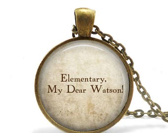 """Sherlock Holmes Quote Pendant Necklace """"Elementary, my Dear Watson!"""" quote jewelry Arthur Conan Doyle Literary Quote Pendant keychain"""