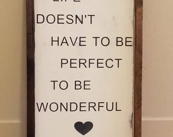 Life Doesn't Have to Be Perfect, Distressed, Hand Painted Wooden Sign