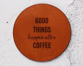 Christmas gift, Coffee, Unique coffee lover gifts, Coffee lovers, Gift for homeowner, Good things happen after coffee, Leather gift, Coaster