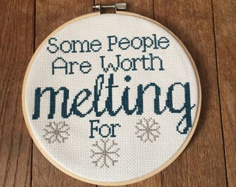 "Some People Are Worth Melting For Completed Cross Stitch w/ 6"" Hoop"