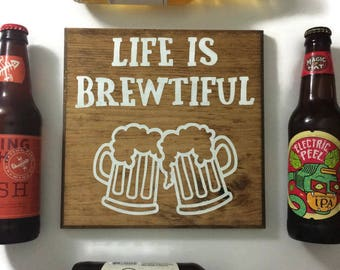 life is brewtiful sign - life is brewtiful funny sign - funny beer sign - gift for beer lovers - beer lovers sign - beer lovers wood sign