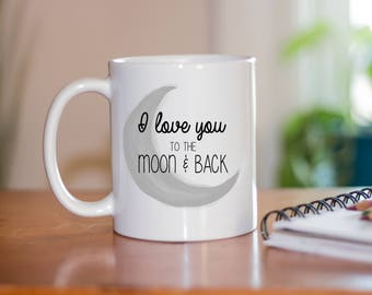 I Love You To The Moon And Back Coffee Mug - Coffee Mugs For Her - Coffee Mugs For Him - Spouse Mugs - Mugs For Girlfriend - Husband Mug