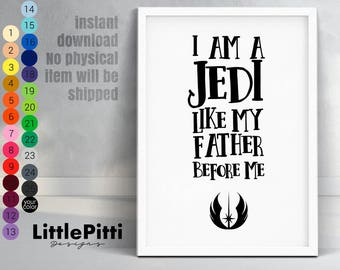 Star wars I am a jedi like my father before me, gift for father, nursery printable, star wars nursery, movie quote print, digital download