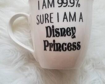 Im 99.9% sure I am a Disney Princess coffee mug