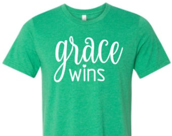 Grace wins shirt - Grace wins - Grace shirt- Grace wins t-shirt - Christian shirt - Religious shirt - Enid and Elle